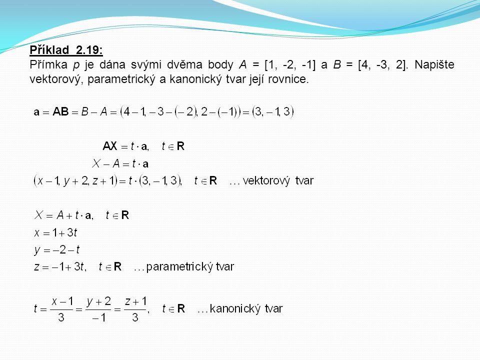 Příklad 2.19: Přímka p je dána svými dvěma body A = [1, -2, -1] a B = [4, -3, 2].